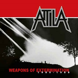 ATTILA (Netherlands) / Weapons Of Extermination 1985-1988
