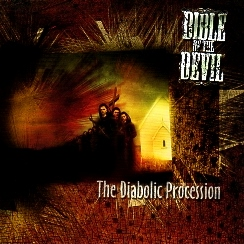 BIBLE OF THE DEVIL (US) / The Diabolic Procession