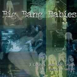 BIG BANG BABIES (US) / 3 Chords And The Truth - The Ultimate Collection