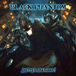 BLACK PHANTOM (Italy) / Better Beware!