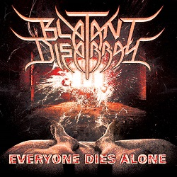 BLATANT DISARRAY (US) / Everyone Dies Alone