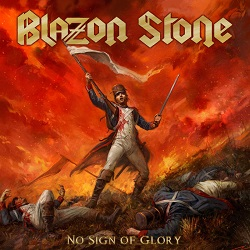 BLAZON STONE (Sweden) / No Sign Of Glory