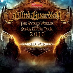 BLIND GUARDIAN (Germany) / The Sacred Worlds And Songs Divine Tour 2010