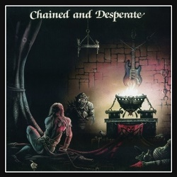 CHATEAUX (UK) / Chained And Desperate + 2 (Brazil edition)
