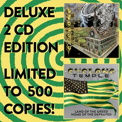 CYCLONE TEMPLE (US) / I Hate Therefore I Am + Land Of The Greed, Home Of The Depraved (2CD set)