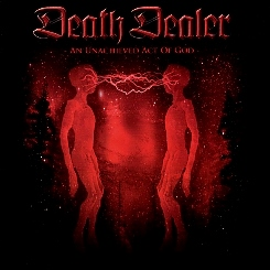 DEATH DEALER (Canada) / An Unachieved Act Of God