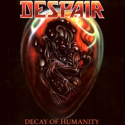 DESPAIR (Germany) / Decay Of Humanity