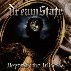 DREAMSTATE (US) / Beyond The Mirrors