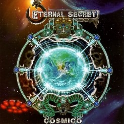 ETERNAL SECRET (Mexico) / Cosmico