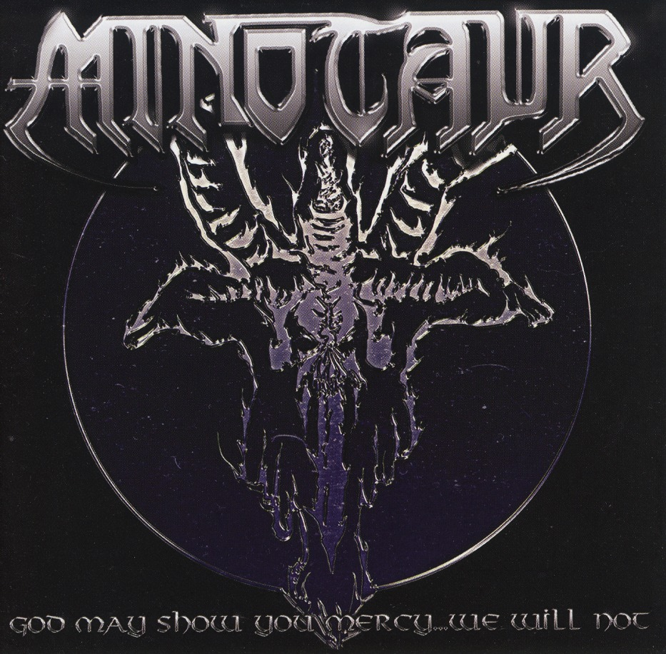MINOTAUR (Germany) / God May Show You Mercy...We Will Not