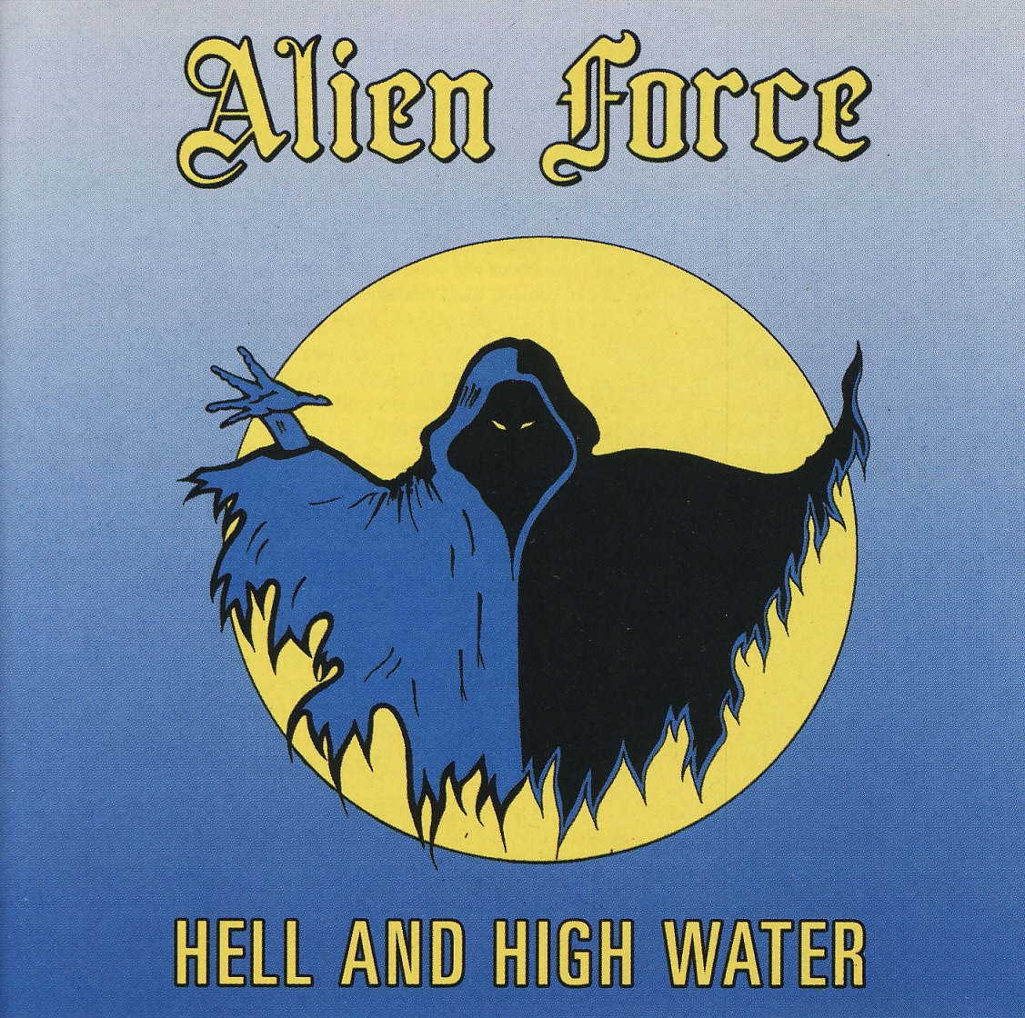 ALIEN FORCE (Denmark) / Hell And High Water + 5