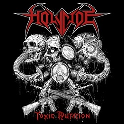 HOLYCIDE (Spain) / Toxic Mutation