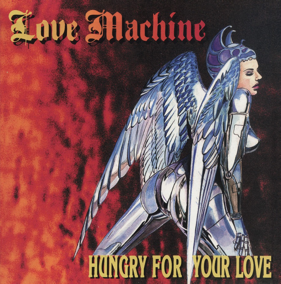 LOVE MACHINE (Italy) / Hungry For Your Love