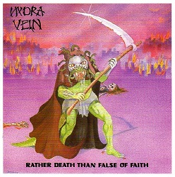 HYDRA VEIN (UK) / Rather Death Than False Of Faith + The Reptilliad Demo