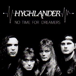 HYGHLANDER (Germany) / No Time For Dreamers