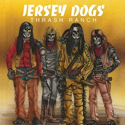 JERSEY DOGS (US) / Thrash Ranch + Don't Worry, Get Angry!