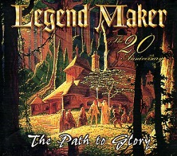 LEGEND MAKER (Colombia) / The Path To Glory + 2 (The 20 Anniversary)