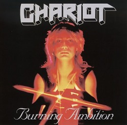CHARIOT (UK) / Burning Ambition + 7 (Deluxe Edition)