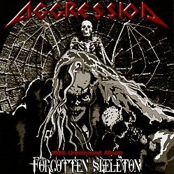 AGGRESSION (Canada) / Forgotten Skeleton + 4