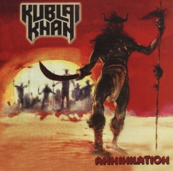 KUBLAI KHAN (US) / Annihilation