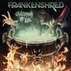 FRANKENSHRED (US) / Cauldron Of Evil
