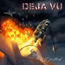 DEJA VU (Germany) / Ejected