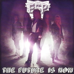 ESP (US) / The Future Is Now + 3