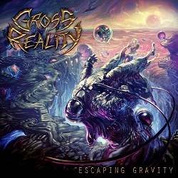 GROSS REALITY (US) / Escaping Gravity
