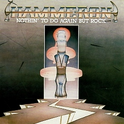 HAMMERON(US) / Nothin' To Do Again But Rock