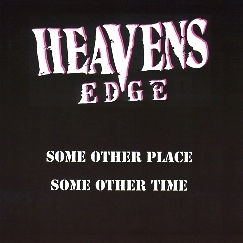 HEAVENS EDGE (US) / Some Other Place - Some Other Time (US edition)