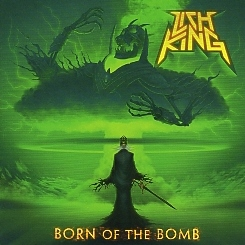 LICH KING (US) / Born Of The Bomb
