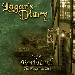 LOGAR'S DIARY (Germany) / Book II: Parlainth - The Forgotten City -