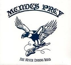 MENDES PREY(UK) / The Never Ending Road (Limited digipak edition)