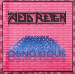 ACID REIGN (UK) / Obnoxious + 3