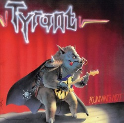 TYRANT (Germany) / Running Hot + 2