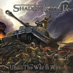 SHADOWKILLER (US) / Until The War Is Won