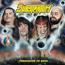SUBSTRATUM (US) / Permission To Rock
