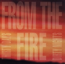 FROM THE FIRE (US) / Thirty Days And Dirty Nights