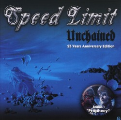 SPEED LIMIT (Austria) / Unchained + Prophecy
