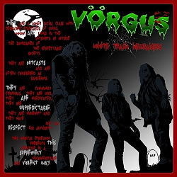 VORGUS (Sweden) / White Trash Hellraisers