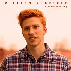 WILLIAM SIKSTROM (Sweden) / I Will Be Waiting