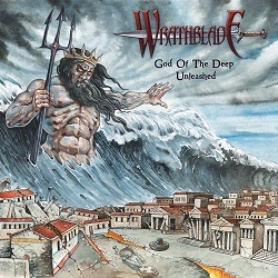 WRATHBLADE (Greece) / God Of The Deep Unleashed