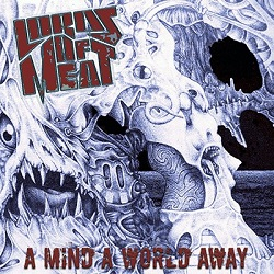 LORDS OF MEAT (US) / A Mind A World Away