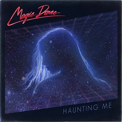 MAGIC DANCE (US) / Haunting Me