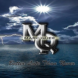 MARC QUEE (Sweden) / Better Late Than Never