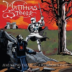 MATTHIAS STEELE (US) / Haunting Tales Of A Warrior's Past + 1