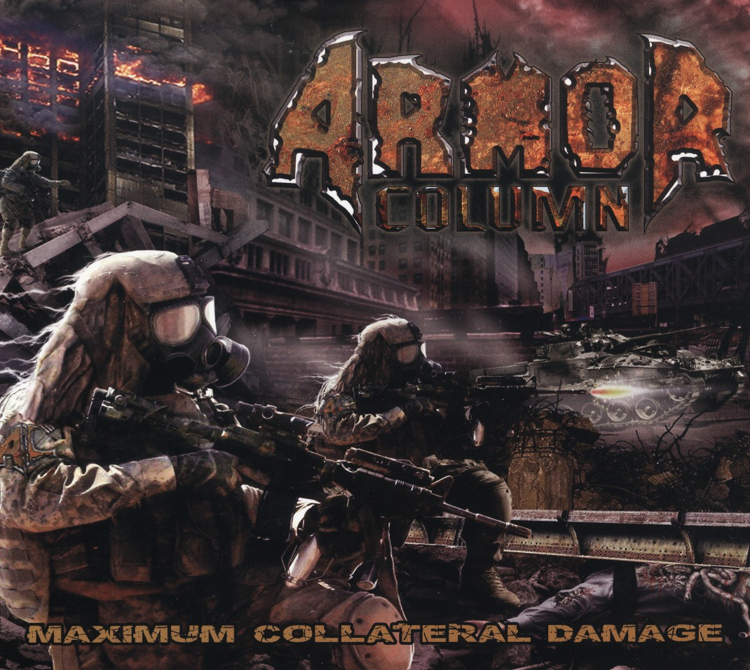 ARMOR COLUMN (US) / Maximum Collateral Damage