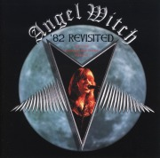 ANGEL WITCH (UK) / '82 Revisited (new edition)