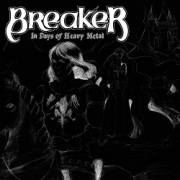 BREAKER (Canada) / In Days Of Heavy Metal...Reborn