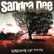 SANDRA DEE(US) / Visions Of Pain